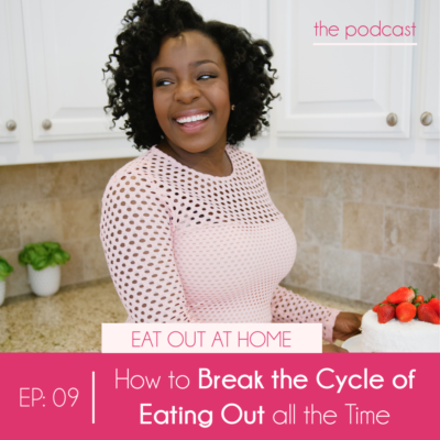 Ep:09 How to Stop Eating Out all of the time.