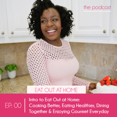 EP:00 Intro to Eat Out at Home: The Podcast