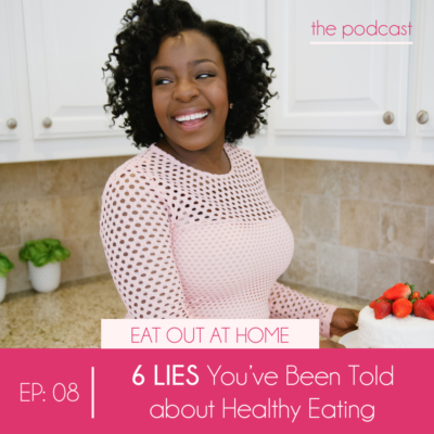 Ep:08 6 LIES You've been told about Healthy Eating.